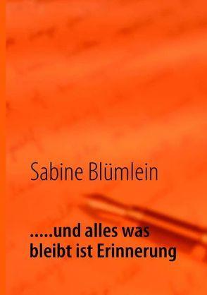 …..und alles was bleibt ist Erinnerung von Blümlein,  Sabine