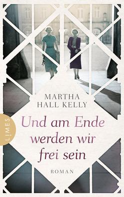 Und am Ende werden wir frei sein von Dufner,  Karin, Hall Kelly,  Martha