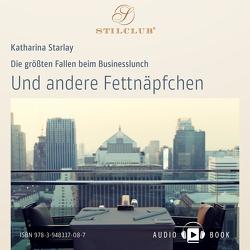 Und andere Fettnäpfchen von Starlay,  Katharina