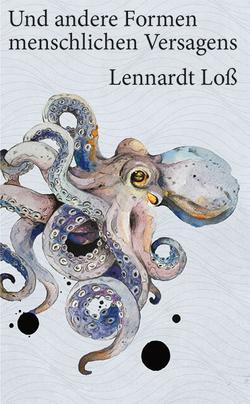 Und andere Formen menschlichen Versagens von Loß,  Lennardt