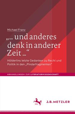 """""""… und anderes denk in anderer Zeit …"""" von Franz,  Michael"""