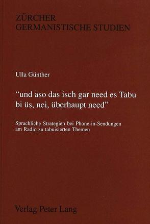 «und aso das isch gar need es Tabu bi üs, nei, überhaupt need.» von Kleinberger Günther,  Ulla