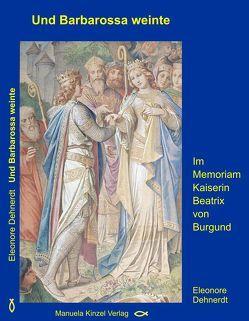 Und Barbarossa weinte von Dehnerdt,  Eleonore