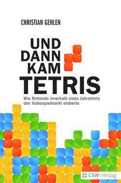 Und dann kam Tetris von Gehlen,  Christian