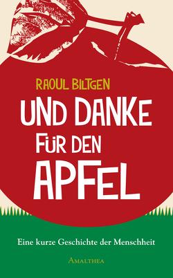 Und Danke für den Apfel von Biltgen,  Raoul