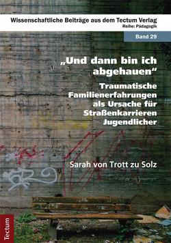 """""""Und dann bin ich abgehauen"""" von Trott,  Sarah von"""