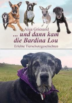 … und dann kam die Bardina Lou von Griesand,  Anja