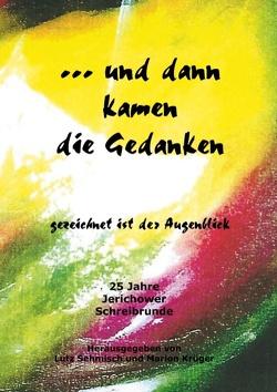 … und dann kamen die Gedanken von Krüger,  Marion, Sehmisch,  Lutz