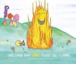 … und dann war Vibhu Feuer und Flamme von Müller,  Annette, Müller,  Anya C