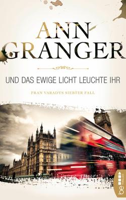 Und das ewige Licht leuchte ihr von Granger,  Ann, Merz,  Axel