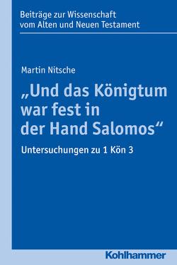 """""""Und das Königtum war fest in der Hand Salomos"""" von Bendemann,  Reinhard von, Dietrich,  Walter, Gielen,  Marlis, Nitsche,  Martin, Scoralick,  Ruth"""
