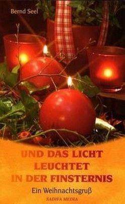 Und das Licht leuchtet in der Finsternis – Nr. 419 von Bernd,  Seel Hoffend