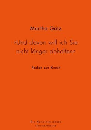 """""""Und davon will ich Sie nicht länger abhalten"""" von Götz,  Martha"""