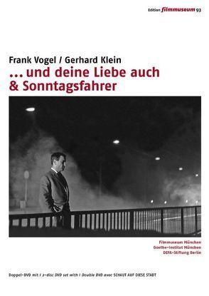 … und deine Liebe auch & Sonntagsfahrer von DEFA-Stiftung, Goethe-Institut München, Klein,  Gerhard, Vogel,  Frank