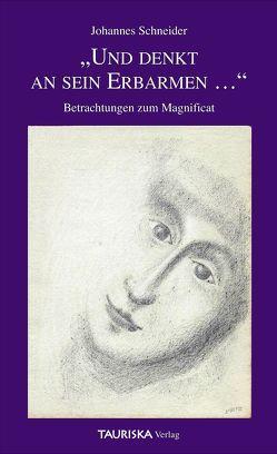 """""""UND DENKT AN SEIN ERBARMEN …"""" von Schneider,  Pater Johannes"""