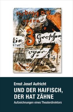 Und der Haifisch, der hat Zähne von Aufricht,  Ernst Josef, Völker,  Klaus