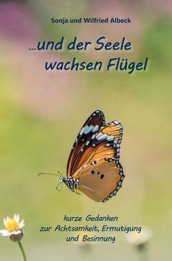 …und der Seele wachsen Flügel von Albeck,  Wilfried