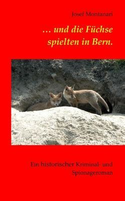 … und die Füchse spielten in Bern. von Montanari,  Josef