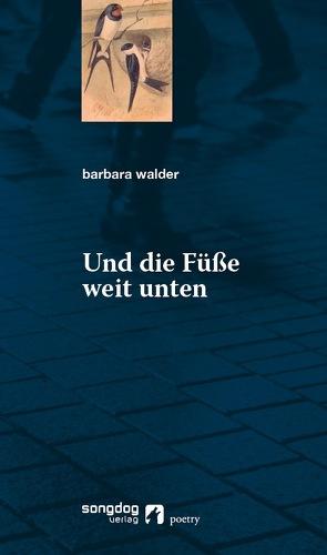 Und die Füße weit unten von Walder,  Barbara