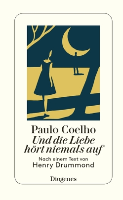 Und die Liebe hört niemals auf von Coelho,  Paulo