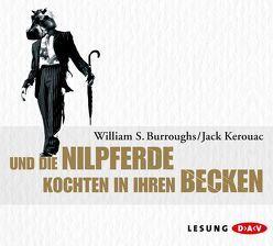 Und die Nilpferde kochten in ihren Becken (4 CDs) von Burroughs,  William S., Kerouac,  Jack