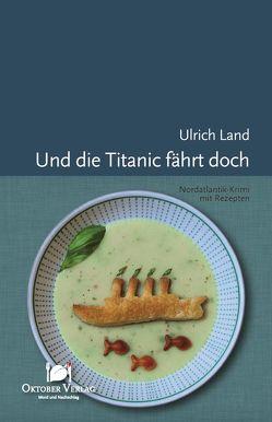 Und die Titanic fährt doch von Land,  Ulrich