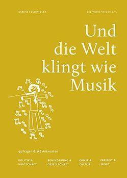Und die Welt klingt wie Musik von Die Wortfinder e.V., Feldwieser,  Sabine
