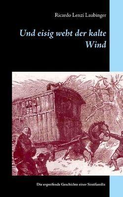 Und eisig weht der kalte Wind von Laubinger,  Ricardo Lenzi