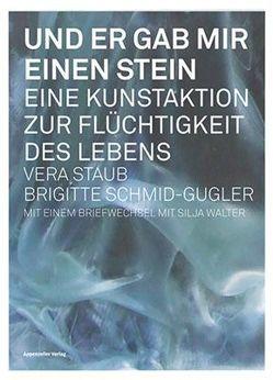 Und er gab mir einen Stein von Schmid-Gugler,  Brigitte, Staub,  Vera, Walter,  Silja