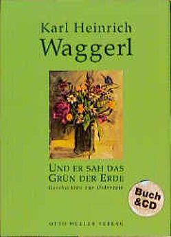Und er sah das Grün der Erde von Waggerl,  Karl H