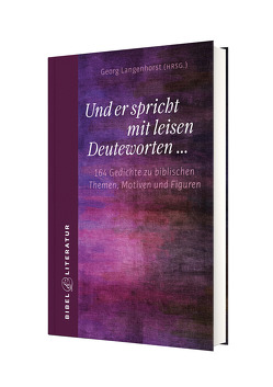 Und er spricht mit leisen Deuteworten…….. von Langenhorst,  Georg