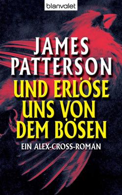 Und erlöse uns von dem Bösen von Patterson,  James, Petri,  Edda