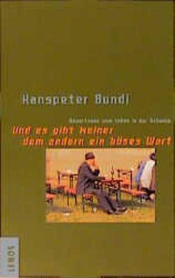 Und es gibt keiner dem andern ein böses Wort von Bundi,  Hanspeter