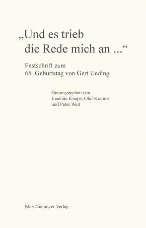 """""""Und es trieb die Rede mich an…"""" von Knape,  Joachim, Kramer,  Olaf, Weit,  Peter"""