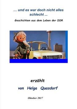 … und es war doch nicht alles schlecht … Geschichten aus dem Leben der DDR von Quasdorf,  Helga