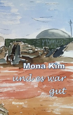 Und es war gut von Kim,  Mona