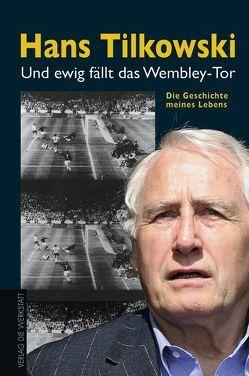 Und ewig fällt das Wembley-Tor von Michel,  Rudi, Ost,  Hans, Tilkowski,  Hans