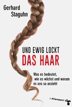 Und ewig lockt das Haar von Staguhn,  Gerhard