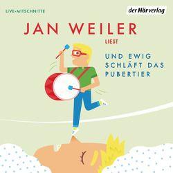 Und ewig schläft das Pubertier von Weiler,  Jan