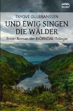 UND EWIG SINGEN DIE WÄLDER von Gulbranssen,  Trygve
