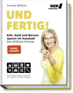 Und FERTIG! von von Drathen,  Stefanie, Willicks,  Yvonne