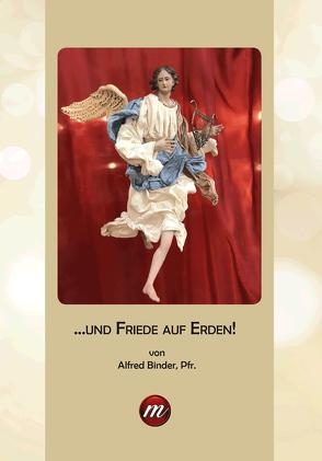 Und Friede auf Erden von Binder,  Alfred