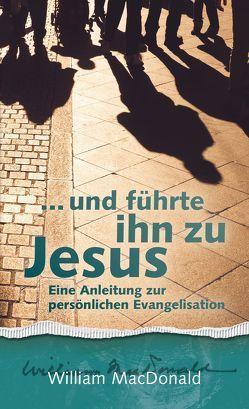 … und führte ihn zu Jesus von Lindner,  Andreas, MacDonald,  William