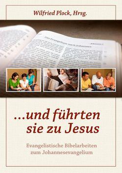 …und führten sie zu Jesus von Plock,  Wilfried