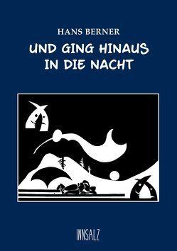 Und ging hinaus in die Nacht von Berner,  Hans, Ortner,  Hermann