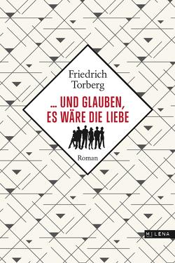 … und glauben, es wäre die Liebe von Torberg,  Friedrich
