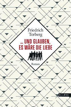 … und glauben, es wäre die Liebe von Torberg,  Friedrich, Zimmermann,  Peter