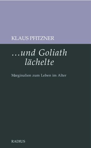 …und Goliath lächelte von Pfitzner,  Klaus