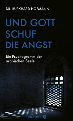 Und Gott schuf die Angst von Hofmann,  Burkhard