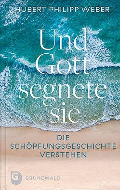 Und Gott segnete sie von Weber,  Hubert Philipp